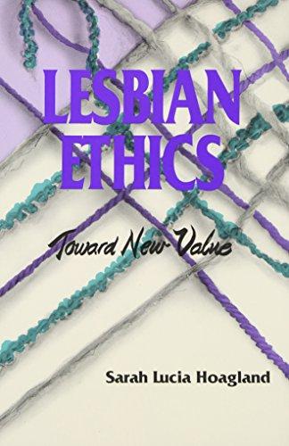 Lesbian Ethics: Toward New Values