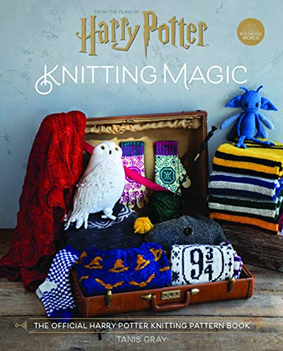 Harry Potter: Knitting Magic: The Official Harry Potter Knitting Pattern Book by Tanis Gray