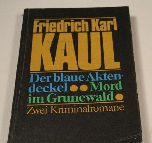 Der blaue Aktendeckel - Mord im Grunewald