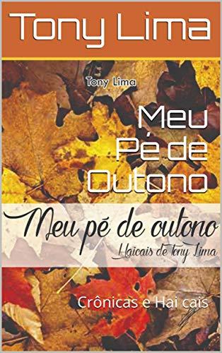 Meu Pé de Outono: Crônicas e Hai cais (Portuguese Edition)