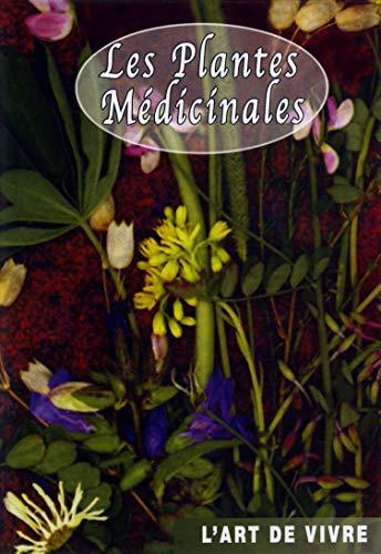Les Plantes médicinales : Retrouver le sommeil, diminuer le stress, traiter les...