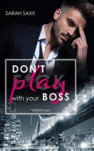 Don't play with your Boss (New York Boss-Reihe 1)
