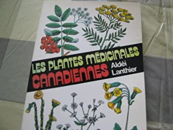 Unknown Binding Les plantes me´dicinales canadiennes (Collection Nature-sante´ ; 3) (French Edition) [French] Book