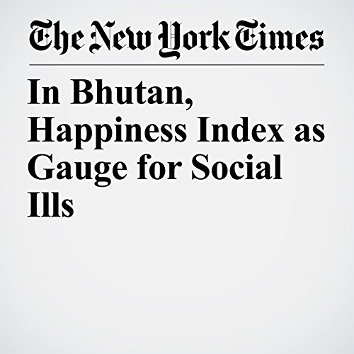 In Bhutan, Happiness Index as Gauge for Social Ills copertina