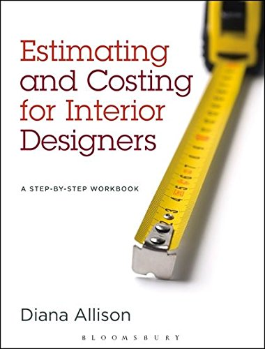 Download Estimating and Costing for Interior Designers: A Step-by-Step Workbook 1609015193