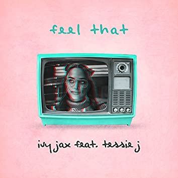Feel That