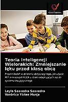 Teoria Inteligencji Wielorakich: Zmniejszanie lęku przed klasą obcą