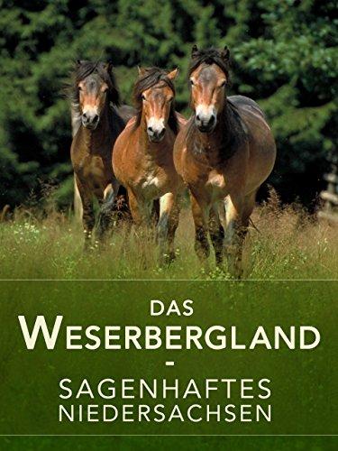 Das Weserbergland - Sagenhaftes Niedersachsen