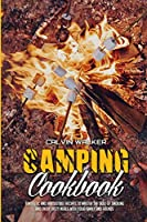 Camping Cookbook: Fantastic and Irresistible Recipes to Master the Skill of Smoking and Enjoy Tasty Meals with Your Family and Friends