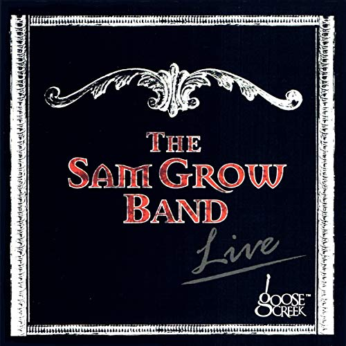 Sam Grow Band - Live At Goose Creek