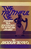 The Truthful Lie: Essays in a Sociology of African Drama