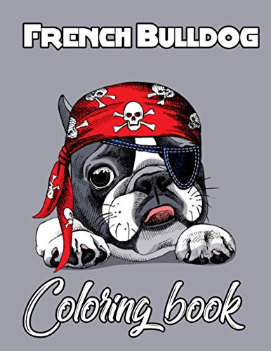 French Bulldog Coloring Book: Magical and beautiful French Bulldog Relaxing Coloring Book with Mandala,adorable designs for boys and girls