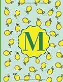 Monograma LETRA | M | Notebook Journal con diseño de Limones y Hermosos Colores Verdes, Azules y Amarillos. 8.5 x 11: Libreta con Inicial del Nombre ... | Cuaderno (Monograma Iniciales (Letra M))