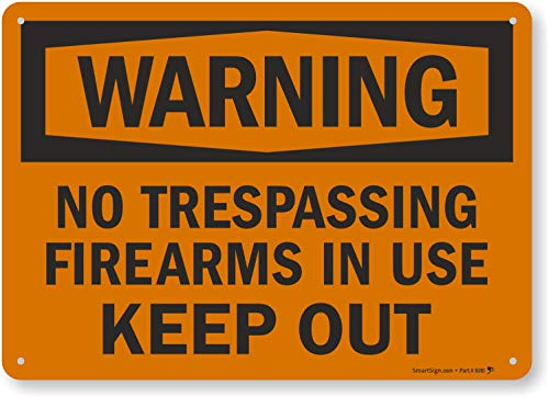 """""""Warning - No Trespassing, Firearms in Use, Keep Out"""" Sign by SmartSign   10"""" x 14"""" Aluminum"""