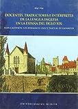Docentes, Traductores e Intérpretes de la Lengua Inglesa en la España del Siglo Xix: Juan calderón, los hermanos Lusor y Pascual de Goyangos