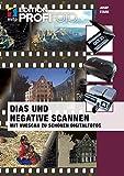 Dias und Negative scannen: Mit Vuescan zu schönen Digitalfotos (mitp Edition ProfiFoto)