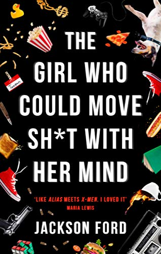 The Girl Who Could Move Sh*t With Her Mind: 'Like Alias meets X-Men' (The Frost Files Book 1) (English Edition)
