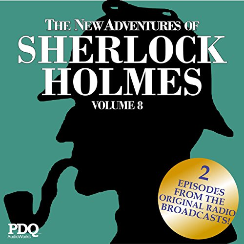 The New Adventures of Sherlock Holmes (The Golden Age of Old Time Radio Shows, Vol. 8) audiobook cover art
