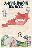 Camping Journal Logbook, Kentucky: The Ultimate Campground RV Travel Log Book for Logging Family Adventures and trips at campgrounds and campsites (6 x9) 145 Guided Pages