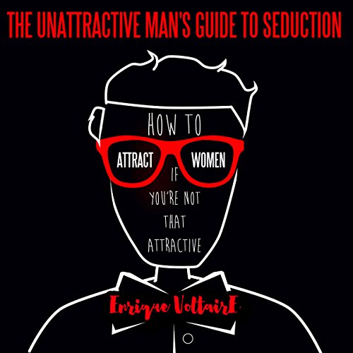 How to Attract Women If You're Not That Attractive audiobook cover art