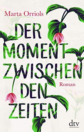 Buchseite und Rezensionen zu 'Der Moment zwischen den Zeiten: Roman' von Marta Orriols