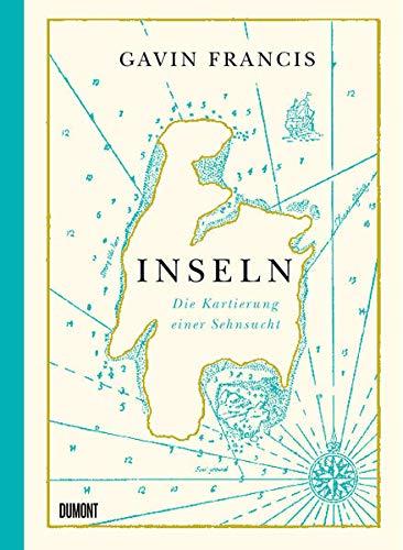 Buchseite und Rezensionen zu 'Inseln: Die Kartierung einer Sehnsucht' von Gavin Francis