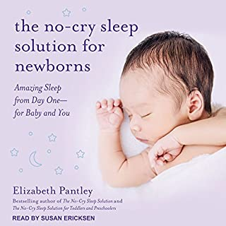 The No-Cry Sleep Solution for Newborns     Amazing Sleep from Day One - For Baby and You              By:                                                                                                                                 Elizabeth Pantley                               Narrated by:                                                                                                                                 Susan Ericksen                      Length: 9 hrs and 59 mins     2 ratings     Overall 3.5