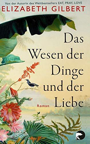 Das Wesen der Dinge und der Liebe: Roman