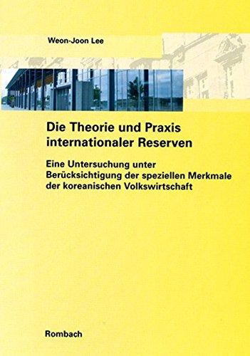 Die Theorie und Praxis internationaler Reserven