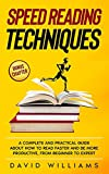 Speed Reading Techniques: A Complete and Practical Guide About How to Read Faster and Be More Productive, From Beginner to Expert