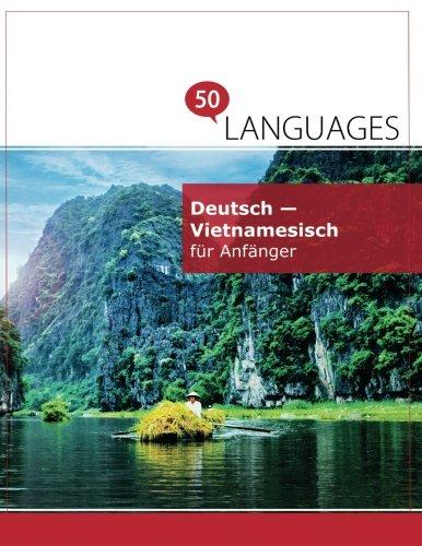 Deutsch - Vietnamesisch für Anfänger: Ein Buch in 2 Sprachen