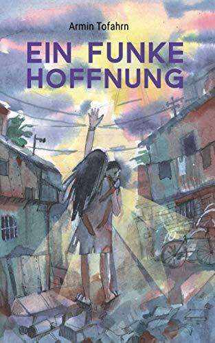 Ein Funke Hoffnung: Geschichten von Nachhaltigkeit, Menschlichkeiten und anderen Gewalten