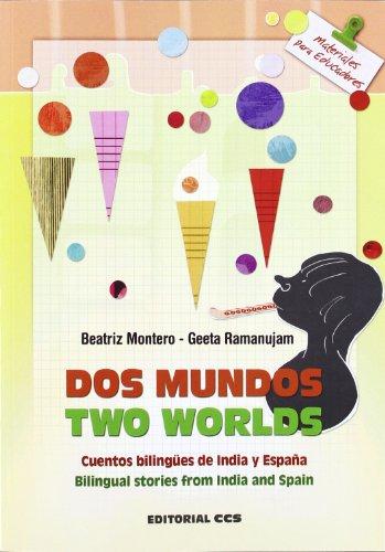 Dos mundos / Two Worlds: Cuentos bilingües de India y España / Bilingual stories from India and Spain: 130 (Materiales para educadores)
