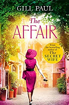 The Affair: An enthralling story of love and passion and Hollywood glamour by [Gill Paul]