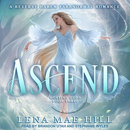 Ascend: A Reverse Harem Paranormal Romance     Hosting Gods Series, Book 3              By:                                                                                                                                 Lena Mae Hill                               Narrated by:                                                                                                                                 Brandon Utah,                                                                                        Stephanie Wyles                      Length: 8 hrs and 29 mins     27 ratings     Overall 4.3