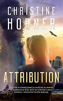 Attribution (A Hatchett Report Investigation Book 1) by [Christine Horner]