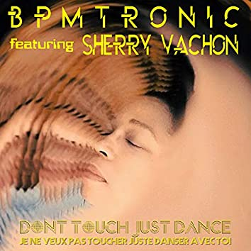 Don't Touch Just Dance (feat. Sherry Vachon)