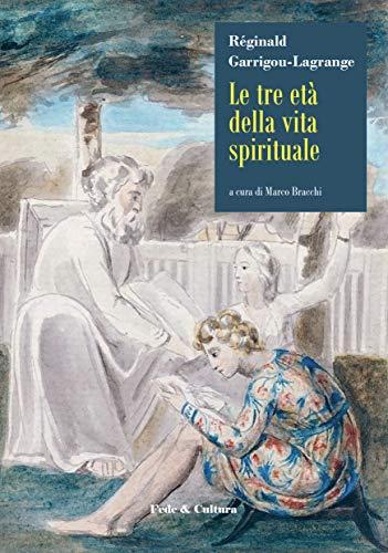 Le tre età della vita spirituale (Italian Edition)