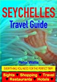 Seychelles Guide - Sightseeing, Hotel, Restaurant, Travel & Shopping Highlights (English Edition)