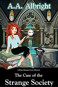 [A.A. Albright]のThe Case of the Strange Society (A Katy Kramer Cozy Mystery No. 4) (Katy Kramer Cozy Mysteries) (English Edition)