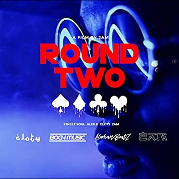 Round Two (feat. Alex G & StreetSoul)