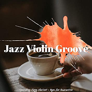 Sparkling Jazz Clarinet - Bgm for Quarantine