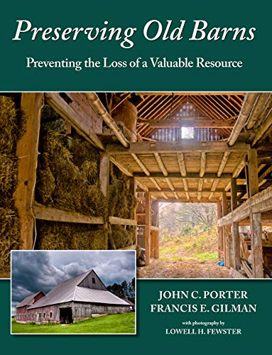 Compare Textbook Prices for Preserving Old Barns: Preventing the Loss of a Valuable Resource  ISBN 9781942155249 by Porter, John,Fewster, Lowell H