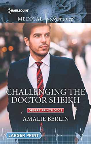 Challenging the Doctor Sheikh (Desert Prince Docs)