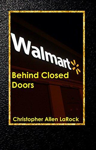 Walmart: Behind Closed Doors