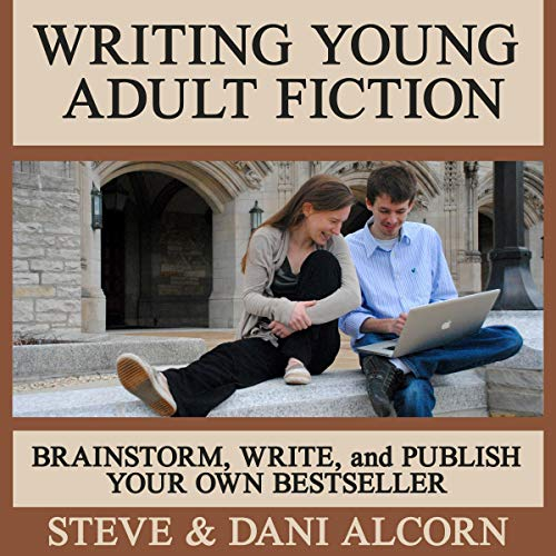 Writing Young Adult Fiction Audiobook By Steve Alcorn,                                                                                        Dani Alcorn cover art