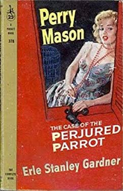 The Case of the Perjured Parrot (Perry Mason Series Book 14)