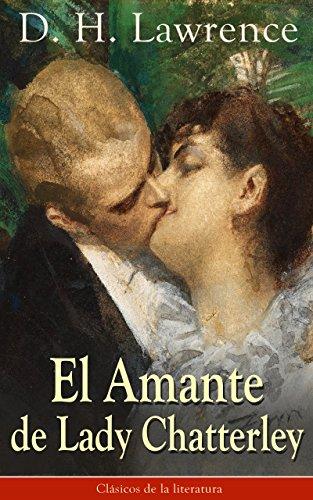 El Amante de Lady Chatterley: Clásicos de la literatura