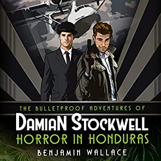Horror in Honduras     The Bulletproof Adventures of Damian Stockwell              By:                                                                                                                                 Benjamin Wallace                               Narrated by:                                                                                                                                 Eric Bryan Moore                      Length: 5 hrs and 40 mins     1 rating     Overall 2.0
