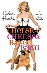 books similar to Is Everyone Hanging Out Without Me? (And Other Concerns), Chelsea Chelsea Bang Bangs